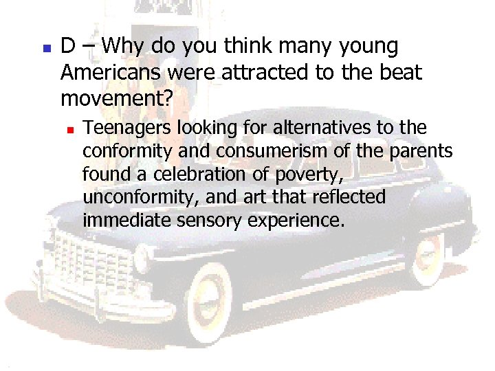 n D – Why do you think many young Americans were attracted to the