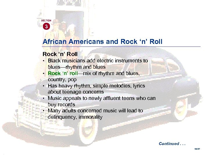 SECTION 3 African Americans and Rock 'n' Roll • Black musicians add electric instruments