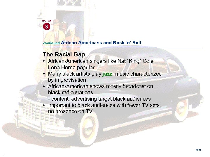 SECTION 3 continued African Americans and Rock 'n' Roll The Racial Gap • African-American