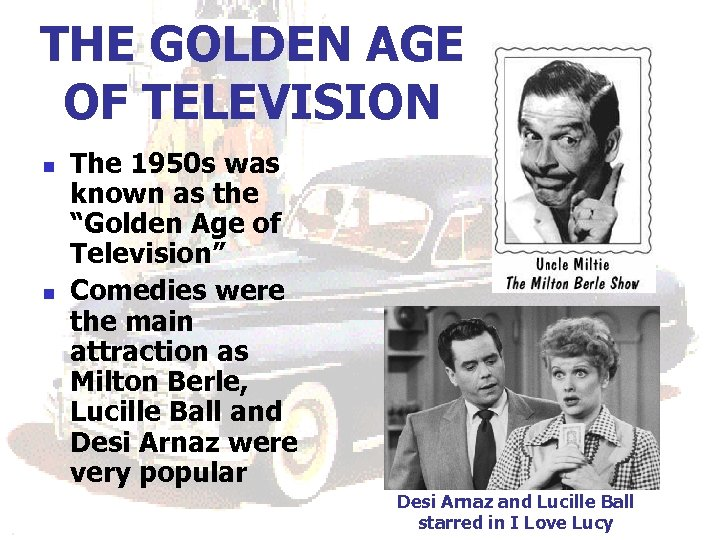 THE GOLDEN AGE OF TELEVISION n n The 1950 s was known as the