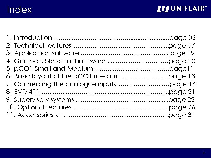 Index 1. Introduction ………………. . . page 03 2. Technical features ……………. . page
