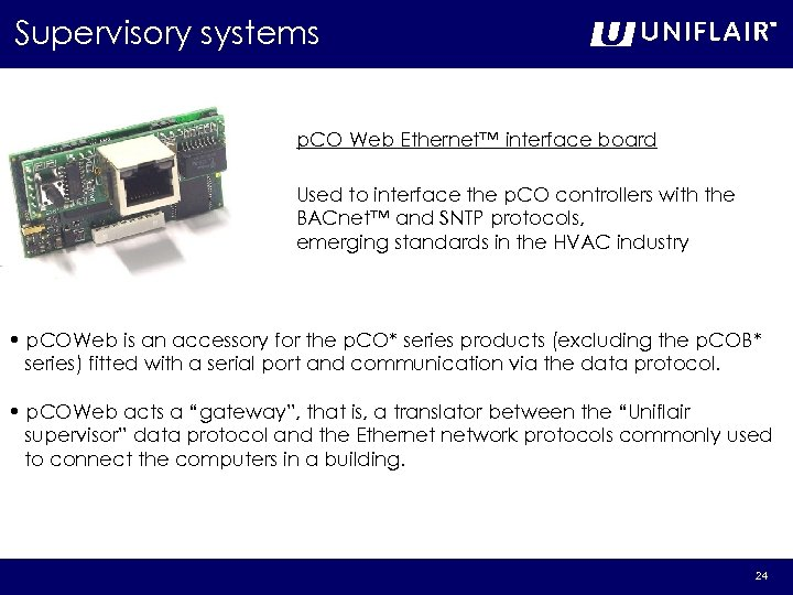 Supervisory systems p. CO Web Ethernet™ interface board Used to interface the p. CO