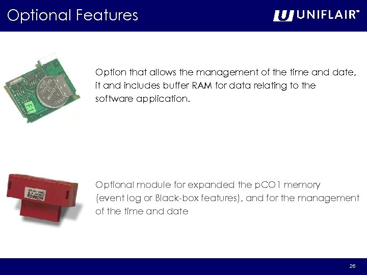 Optional Features Option that allows the management of the time and date, it and