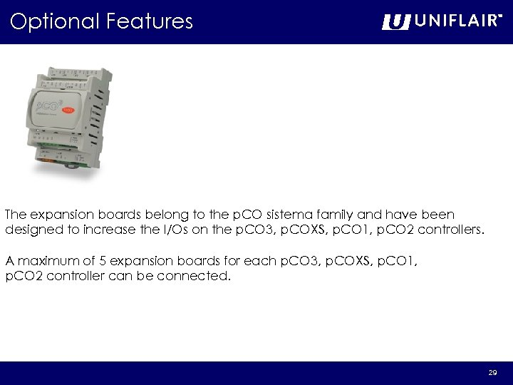 Optional Features The expansion boards belong to the p. CO sistema family and have