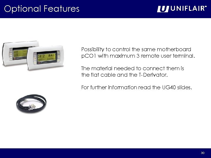 Optional Features Possibility to control the same motherboard p. CO 1 with maximum 3