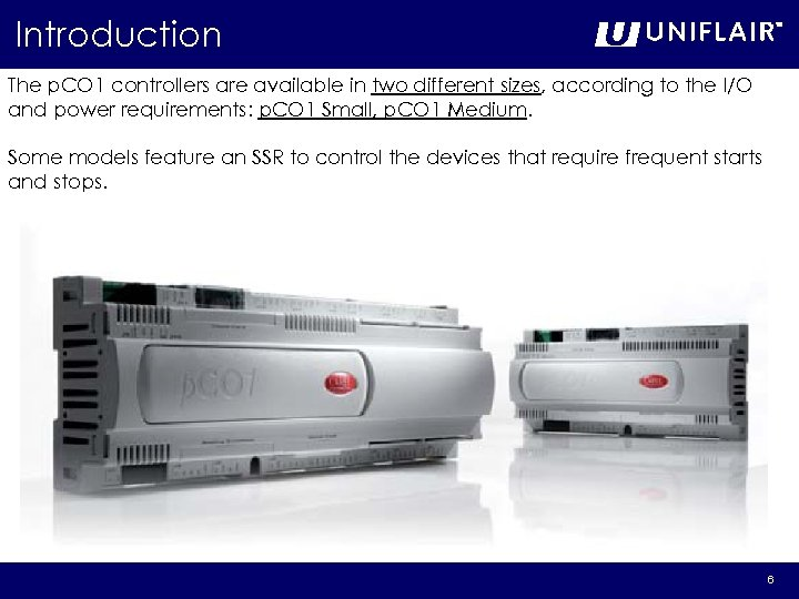 Introduction The p. CO 1 controllers are available in two different sizes, according to