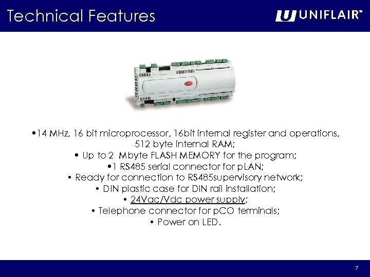 Technical Features • 14 MHz, 16 bit microprocessor, 16 bit internal register and operations,