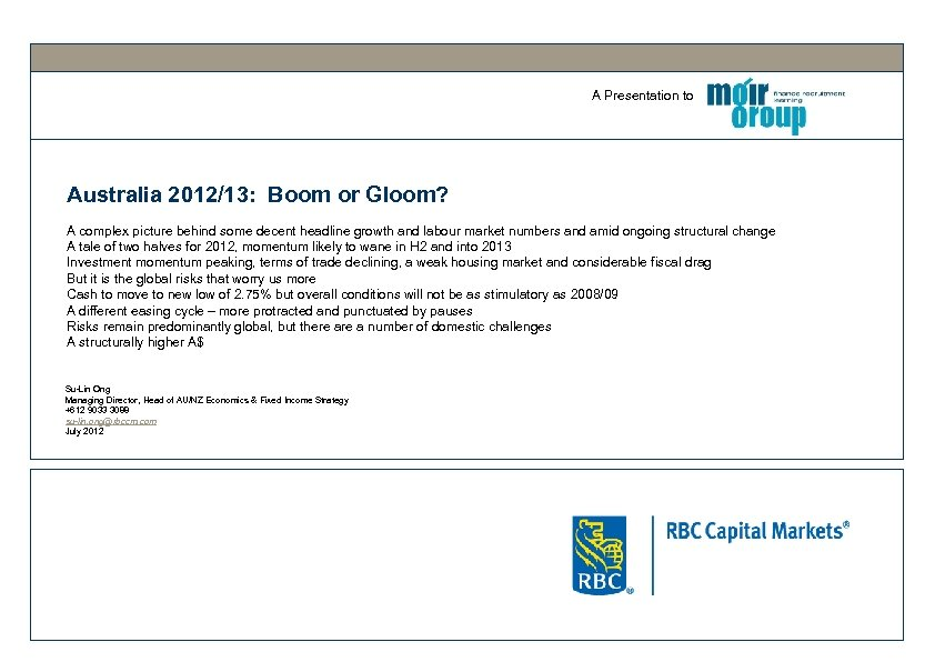 A Presentation to Australia 2012/13: Boom or Gloom? A complex picture behind some decent