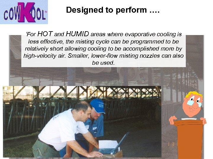 Designed to perform …. 'For HOT and HUMID areas where evaporative cooling is less