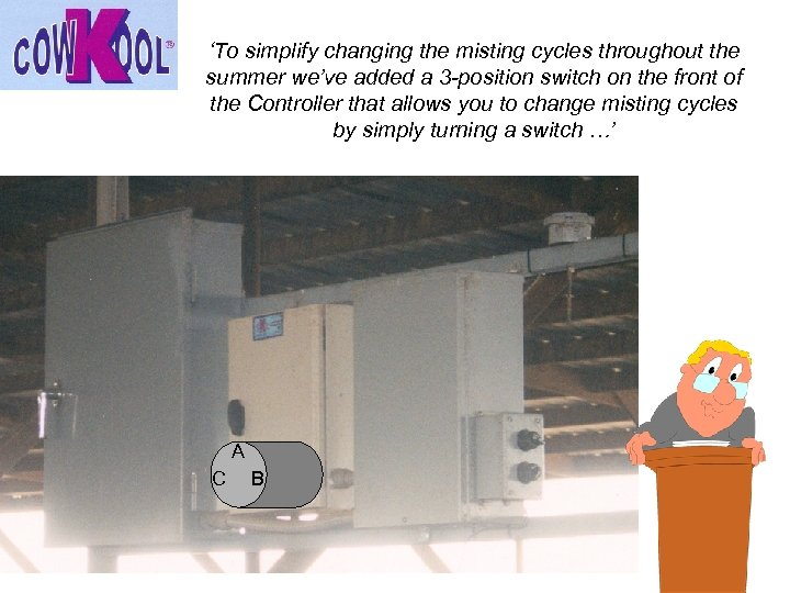 'To simplify changing the misting cycles throughout the summer we've added a 3 -position