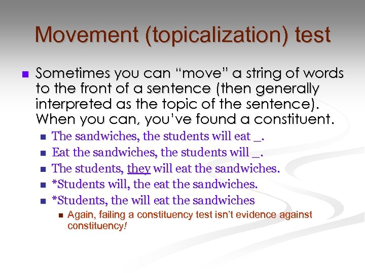 """Movement (topicalization) test n Sometimes you can """"move"""" a string of words to the"""