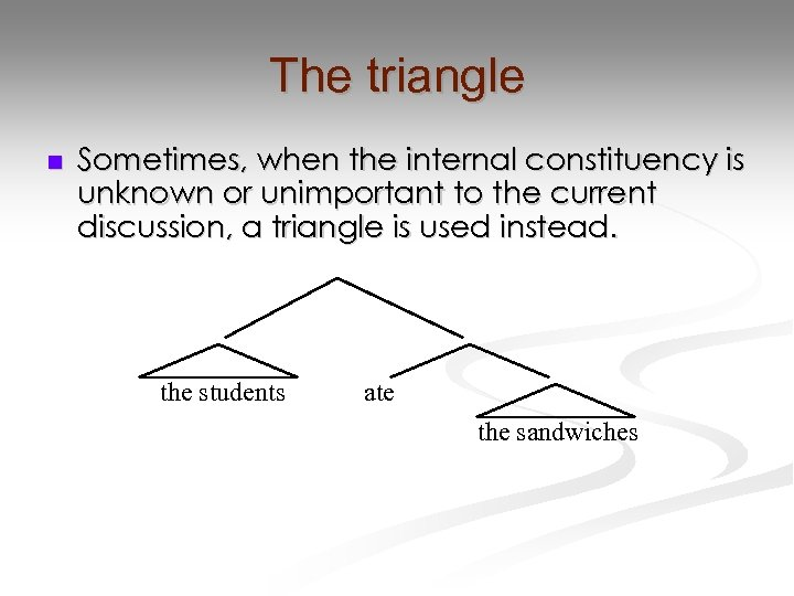The triangle n Sometimes, when the internal constituency is unknown or unimportant to the