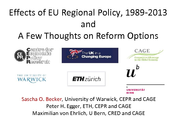 Effects of EU Regional Policy, 1989 -2013 and A Few Thoughts on Reform Options