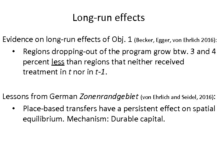 Long-run effects Evidence on long-run effects of Obj. 1 (Becker, Egger, von Ehrlich 2016):