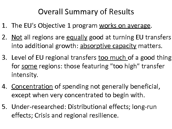 Overall Summary of Results 1. The EU's Objective 1 program works on average. 2.