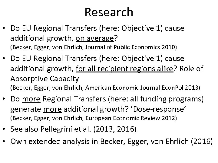 Research • Do EU Regional Transfers (here: Objective 1) cause additional growth, on average?