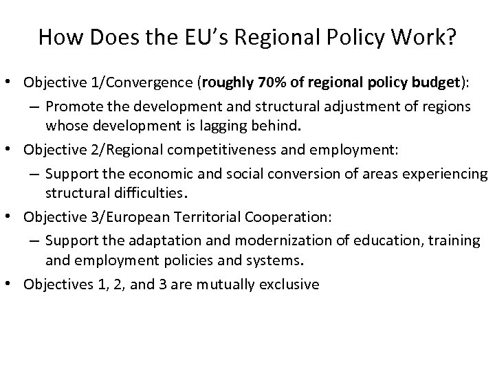 How Does the EU's Regional Policy Work? • Objective 1/Convergence (roughly 70% of regional