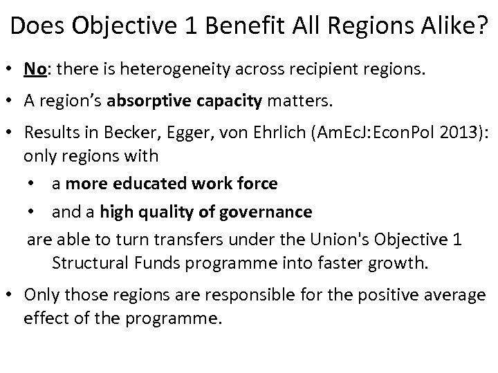 Does Objective 1 Benefit All Regions Alike? • No: there is heterogeneity across recipient