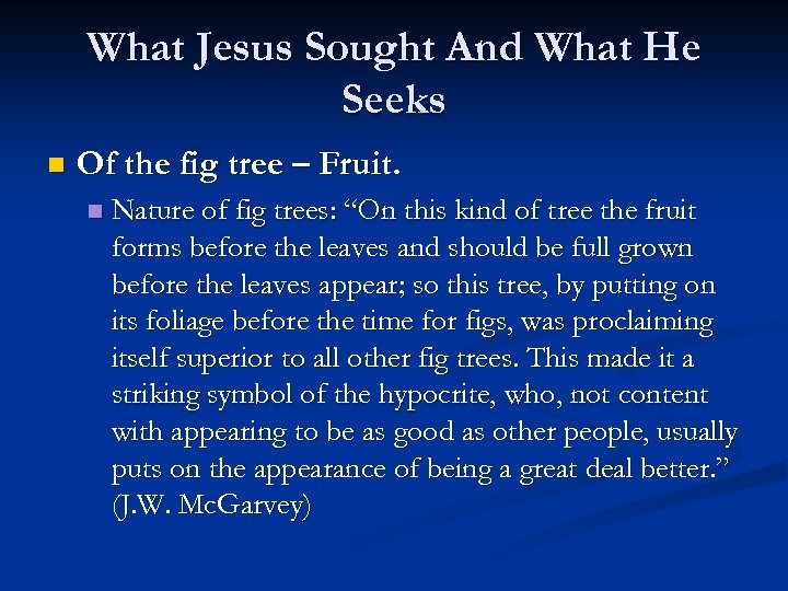 What Jesus Sought And What He Seeks n Of the fig tree – Fruit.