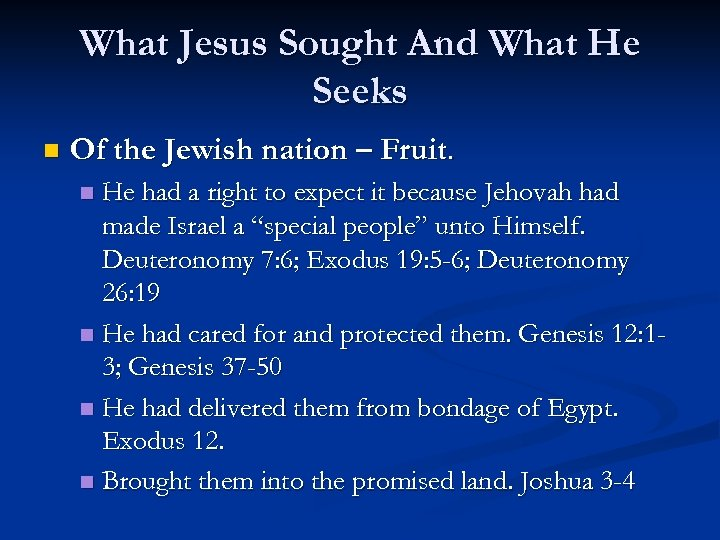 What Jesus Sought And What He Seeks n Of the Jewish nation – Fruit.