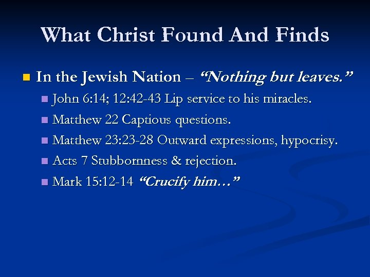 """What Christ Found And Finds n In the Jewish Nation – """"Nothing but leaves."""