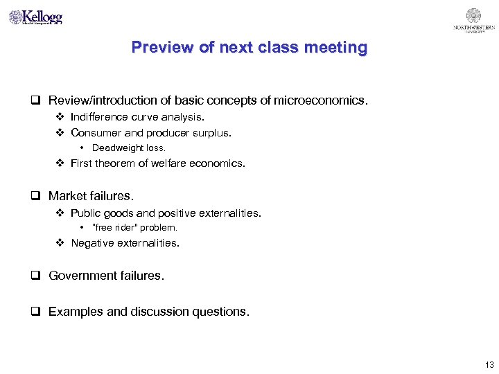Preview of next class meeting q Review/introduction of basic concepts of microeconomics. v Indifference