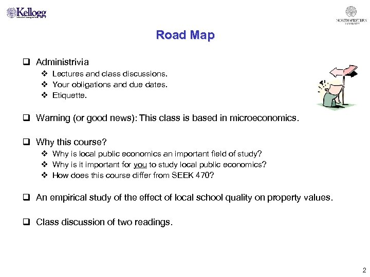 Road Map q Administrivia v Lectures and class discussions. v Your obligations and due