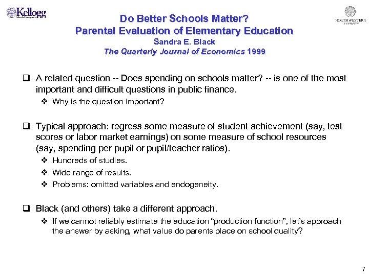 Do Better Schools Matter? Parental Evaluation of Elementary Education Sandra E. Black The Quarterly