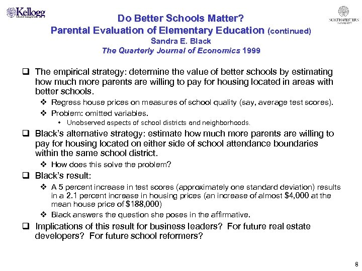 Do Better Schools Matter? Parental Evaluation of Elementary Education (continued) Sandra E. Black The