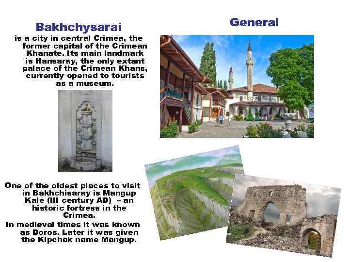 Bakhchysarai is a city in central Crimea, the former capital of the Crimean Khanate.