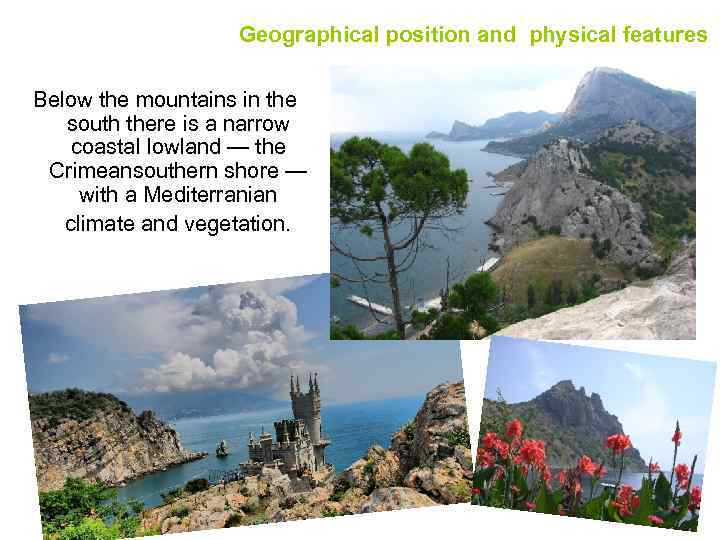 Geographical position and physical features Below the mountains in the south there is a