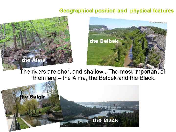Geographical position and physical features the Belbek the Alma The rivers are short and
