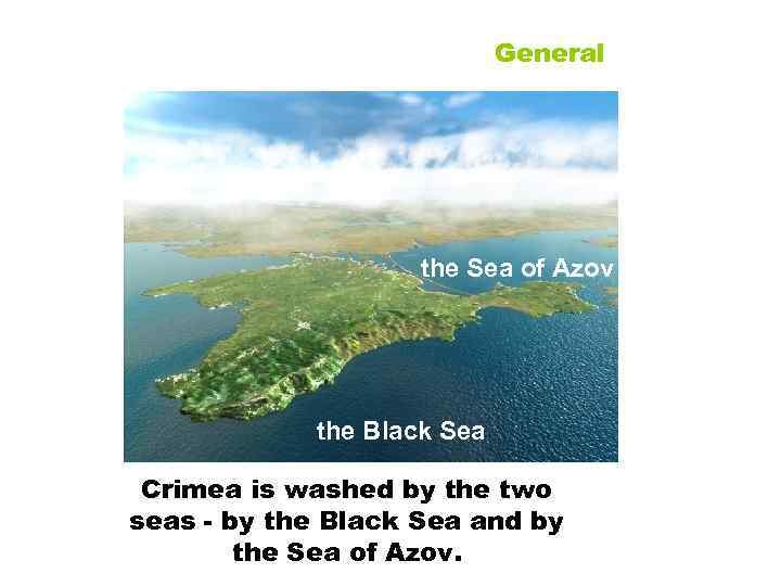 General the Sea of Azov the Black Sea Crimea is washed by the two