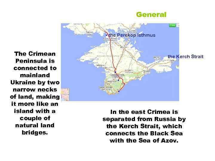 General the Perekop Isthmus The Crimean Peninsula is connected to mainland Ukraine by two