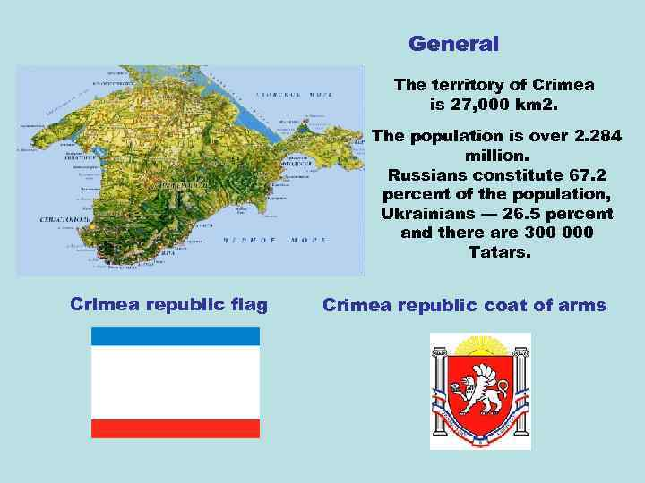 General The territory of Crimea is 27, 000 km 2. The population is over