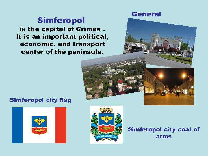 Simferopol General is the capital of Crimea. It is an important political, economic, and