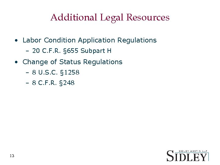 Additional Legal Resources • Labor Condition Application Regulations – 20 C. F. R. §