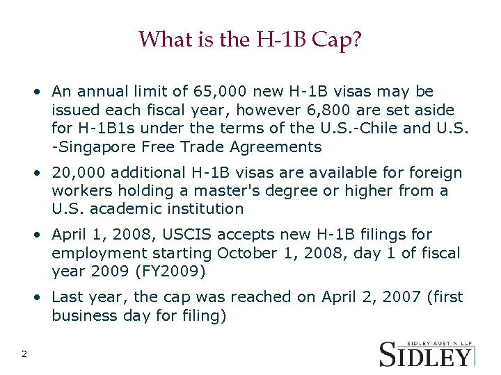 What is the H-1 B Cap? • An annual limit of 65, 000 new