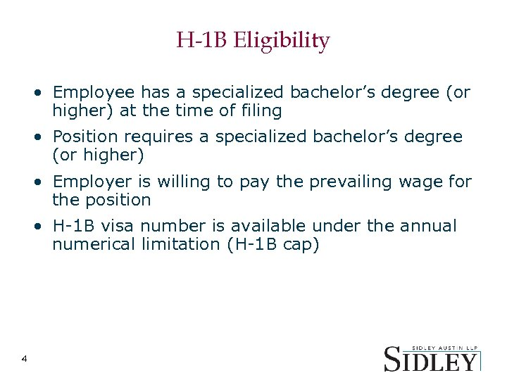 H-1 B Eligibility • Employee has a specialized bachelor's degree (or higher) at the