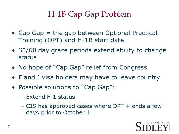 H-1 B Cap Gap Problem • Cap Gap = the gap between Optional Practical