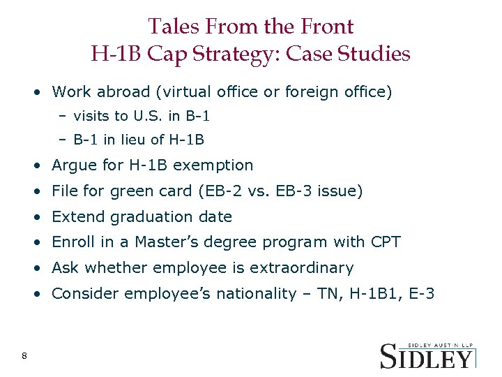 Tales From the Front H-1 B Cap Strategy: Case Studies • Work abroad (virtual