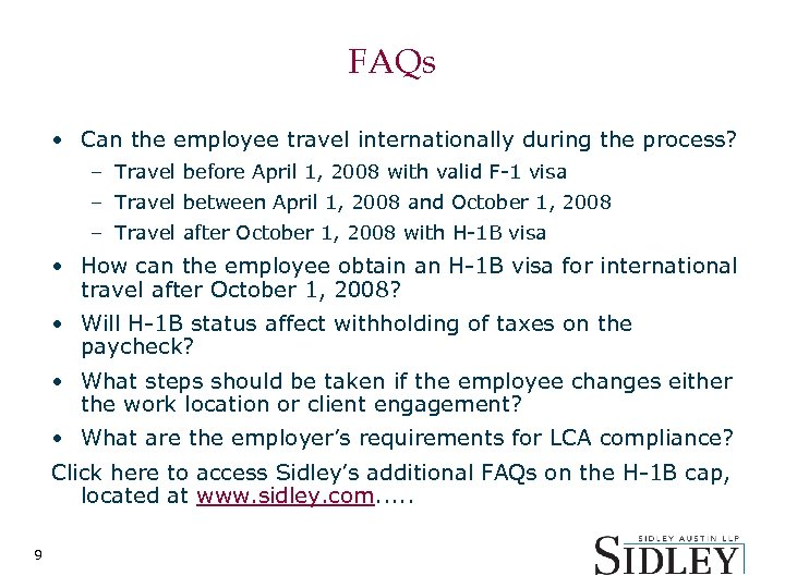 FAQs • Can the employee travel internationally during the process? – Travel before April