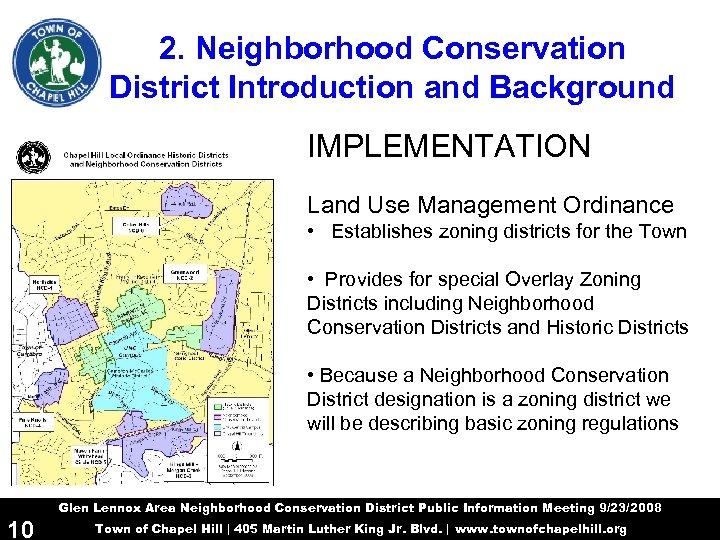 2. Neighborhood Conservation District Introduction and Background IMPLEMENTATION Land Use Management Ordinance • Establishes