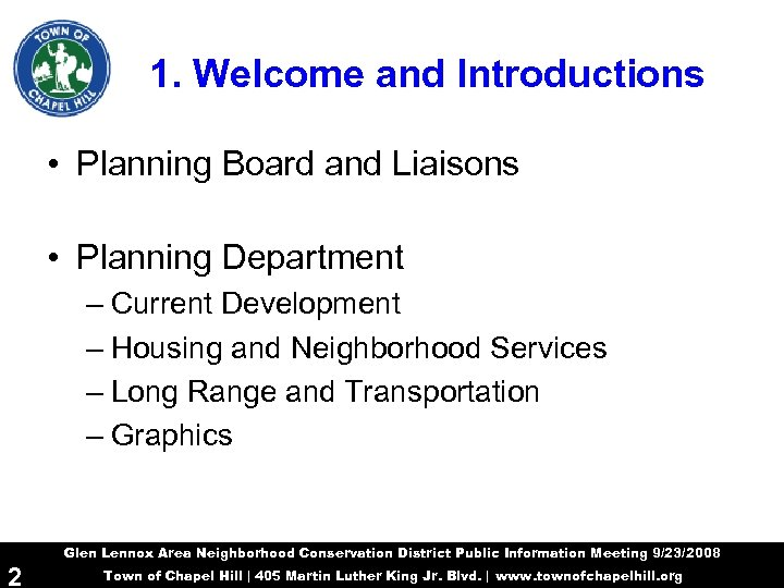 1. Welcome and Introductions • Planning Board and Liaisons • Planning Department – Current