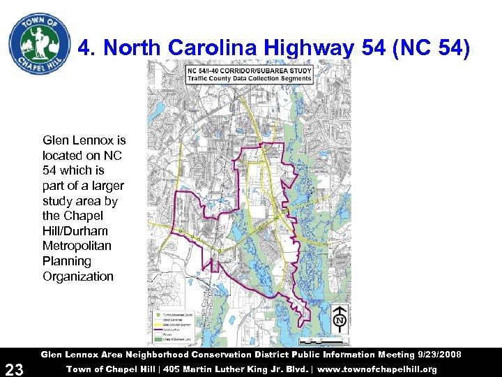 4. North Carolina Highway 54 (NC 54) Glen Lennox is located on NC 54