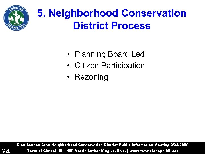 5. Neighborhood Conservation District Process • Planning Board Led • Citizen Participation • Rezoning