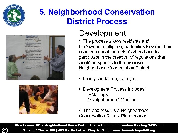 5. Neighborhood Conservation District Process Development • The process allows residents and landowners multiple