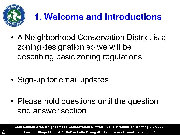 1. Welcome and Introductions • A Neighborhood Conservation District is a zoning designation so