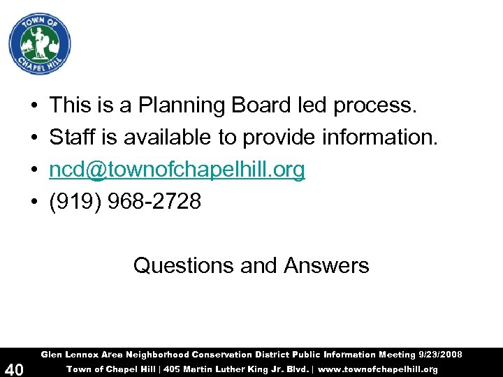 • • This is a Planning Board led process. Staff is available to