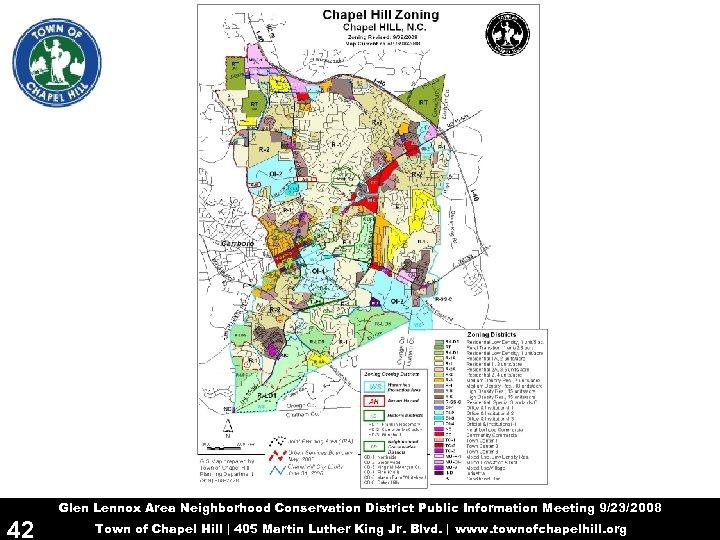 Glen Lennox Area Neighborhood Conservation District Public Information Meeting 9/23/2008 42 Town of Chapel
